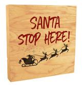 """""""Santa Stop Here!"""" Rustic Box Art"""