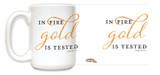 """Gold is Tested"" Mug"
