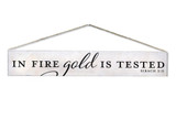 """Gold is Tested"" Quote Plaque"