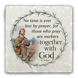 """No Time is Ever Lost"" St. Isidore Prayer Tumbled Stone Coaster"