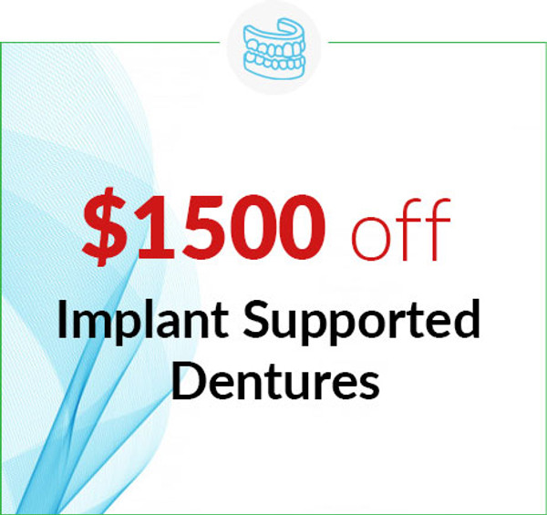 $1,500 Off Implant Supported Dentures