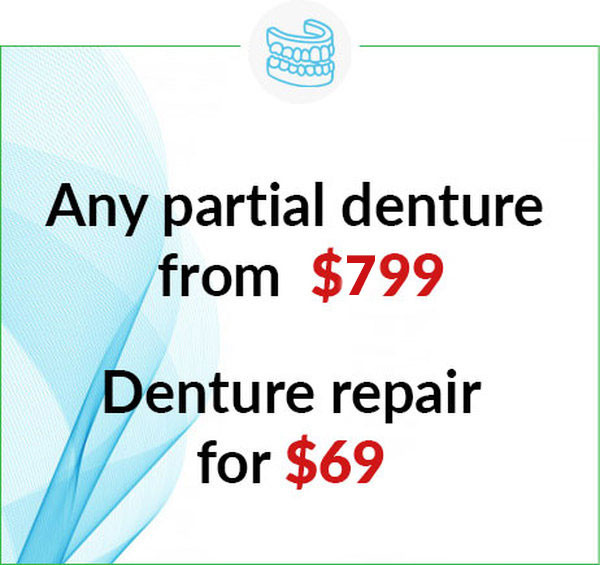 Any partial denture (regular or flexible) - Starting from $799 - Denture repair available for $69 (Same Day Repair )