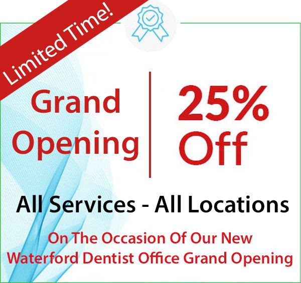 25% OFF All Dental Services - All Locations (On The Occasion Of Our New Waterford Dentist Office Grand Opening) - in Ann Arbor, Waterford, Ann Arbor Charter Township, Pittsfield Charter Township, Saline, Ypsilanti, Ypsilanti Charter Township, Auburn Hills, Berkley, Birmingham, Bloomfield Hills, Clarkston, Clawson, Commerce Township, Davisburg, Farmington, Franklin, Hazel Park, Highland, Holly, Huntington Woods, Keego Harbor, Lake Orion, Madison Heights, Milford, New Hudson, Novi, Oak Park, Oakland, Ortonville, Oxford, Pleasant Ridge, Pontiac, Rochester, Royal Oak, Troy, Union Lake, Walled Lake, West Bloomfield, White Lake, Wixom