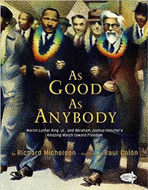 As Good as Anybody: Martin Luther King, Jr., and Abraham Joshua Heschel's Amazing March toward Freedom (Paperback)