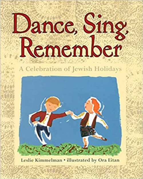 Dance, Sing, Remember: A Celebration of Jewish Holidays (Hardcover)