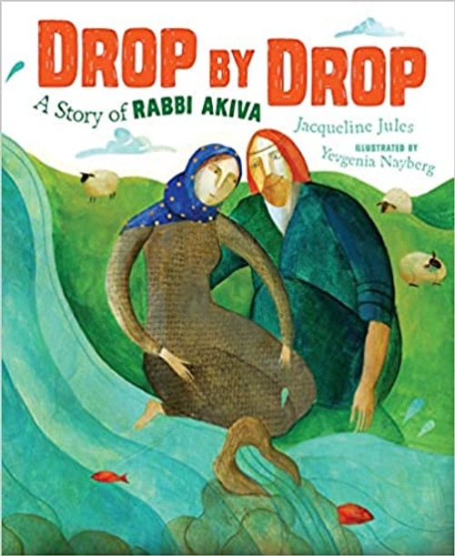 Drop by Drop: A Story of Rabbi Akiva (Paperback)