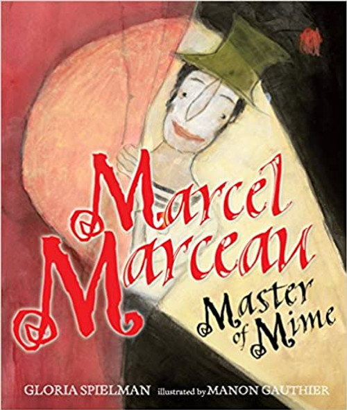 Marcel Marceau: Master of Mime (Hardcover)