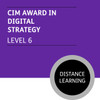 CIM Diploma in Professional Marketing (Level 6) - Digital Strategy Module - Distance Learning/Lite