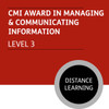 CMI Diploma in First Line Management (Level 3) - Managing and Communicating Information Module - Distance Learning/Lite
