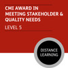 CMI Diploma in Managment and Leadership (Level 5) - Meeting Stakeholder and Quality Needs Module - Distance Learning/Lite