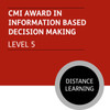 CMI Diploma in Managment and Leadership (Level 5) - Information-based Decision Making Module - Distance Learning/Lite