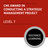 CMI Diploma in Strategic Management and Leadership (Level 7) - Conducting a Strategic Managment Project Module - Distance Learning/Lite