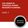 CMI Diploma in Strategic Management and Leadership (Level 7) - Strategic Human Resource Planning  Module - Distance Learning/Lite
