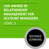 ISM Diploma in Sales and Account Management (Level 5) - Relationship Management for Account Managers Module - Distance Learning/Lite