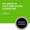 ISM Diploma in Strategic Sales Management (Level 6) - Sales Forecasting and Budgeting Module - Distance Learning/Lite