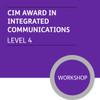 CIM Certificate in Professional Marketing (Level 4) - Integrated Communications Module - Premium/Workshops