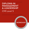 CMI Diploma in Managment and Leadership (Level 5) - Personal Development as a Manager and Leader Module - Premium/Workshops