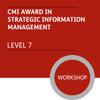 CMI Diploma in Strategic Management and Leadership (Level 7) - Strategic Information Management Module - Premium/Workshops
