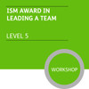ISM Diploma in Sales and Account Management (Level 5) - Leading a Team Module - Premium/Workshops