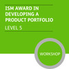 ISM Diploma in Sales and Account Management (Level 5) - Developing a Product Portfolio Module - Premium/Workshops