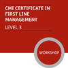 CMI Certificate in First Line Management (Level 3) - Premium/Workshops