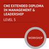 CMI Extended Diploma in Management and Leadership (Level 5) - Premium/Workshops
