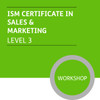 ISM Certificate in Sales and Marketing (Level 3) - Premium/Workshops