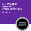 CIM Certificate in Professional Marketing (Level 4) - Intergrated Communications Module - Distance Learning/Lite - CI