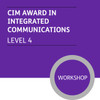 CIM Certificate in Professional Marketing (Level 4) - Intergrated Communications Module - Premium/Workshops - CI