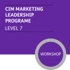 CIM Marketing Leadership Programme (Level 7) - Premium/Workshops - CI
