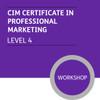 CIM Certificate in Professional Marketing (Level 4) - Premium/Workshops - 19