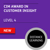 CIM Certificate in Professional Marketing (Level 4) - Customer Insights Module - Distance Learning/Lite