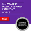 CIM Diploma in Professional Digital Marketing (Level 6) - Digital Customer Experience Module  - Distance Learning/Lite