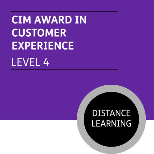 CIM Certificate in Professional Marketing (Level 4) - Customer Experience Module - Distance Learning/Lite