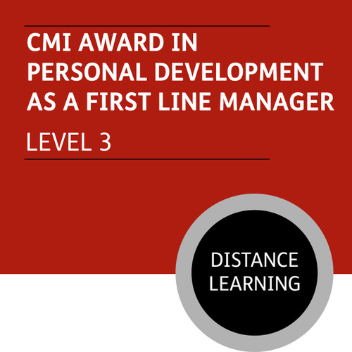 CMI Diploma in First Line Management (Level 3) - Personal Development as a First Line Manager Module - Distance Learning/Lite