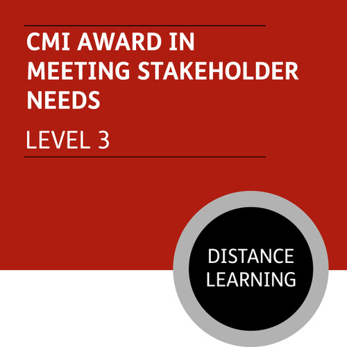 CMI Diploma in First Line Management (Level 3) - Meeting Stakeholder Needs Module - Distance Learning/Lite