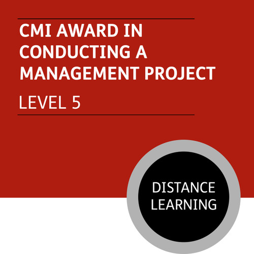 CMI Diploma in Managment and Leadership (Level 5) - Conducting a Management Project Module - Distance Learning/Lite