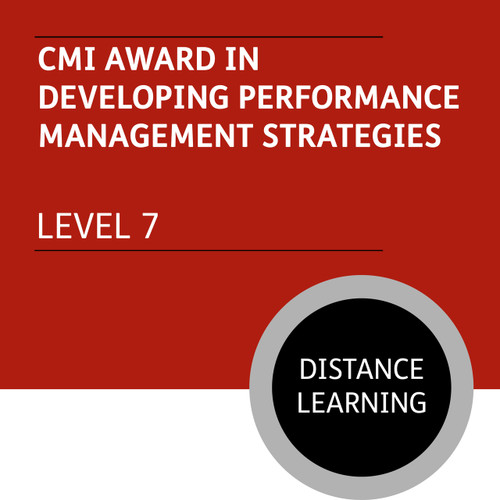 CMI Diploma in Strategic Management and Leadership (Level 7) - Developing Performance Management Strategies Module - Distance Learning/Lite