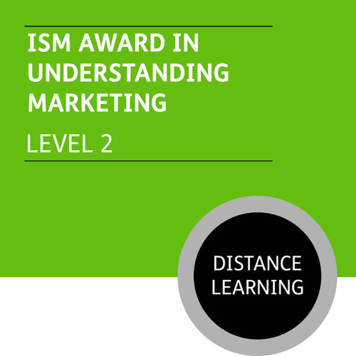 ISM Certificate in Sales and Marketing (Level 2) - Understanding Marketing Module - Distance Learning/Lite