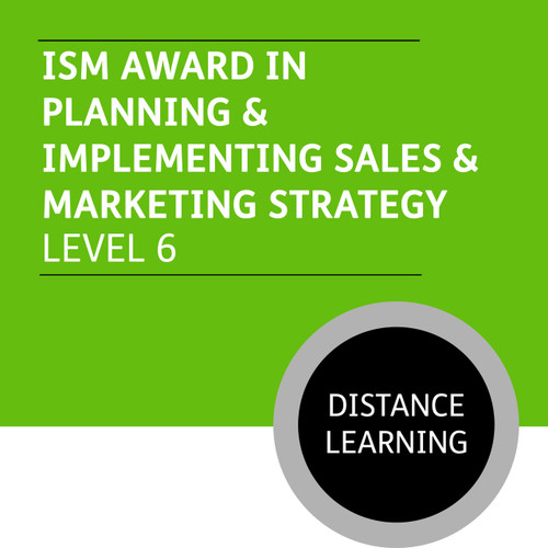 ISM Diploma in Strategic Sales Management (Level 6) - Planning and  Implementing Sales and Marketing Strategy Module - Distance Learning/Lite