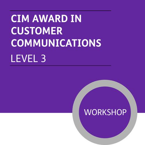 CIM Foundation Certificate in Marketing (Level 3) - Customer Communications Module - Premium/Workshops
