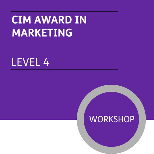 CIM Certificate in Professional Marketing (Level 4) - Marketing Module - Premium/Workshops
