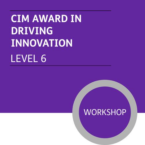 CIM Diploma in Professional Marketing (Level 6) - Driving Innovation Module - Premium/Workshops