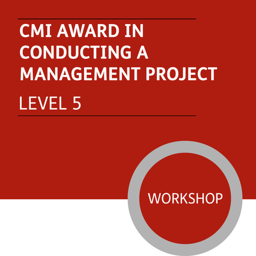 CMI Diploma in Managment and Leadership (Level 5) - Conducting a Management Project Module - Premium/Workshops