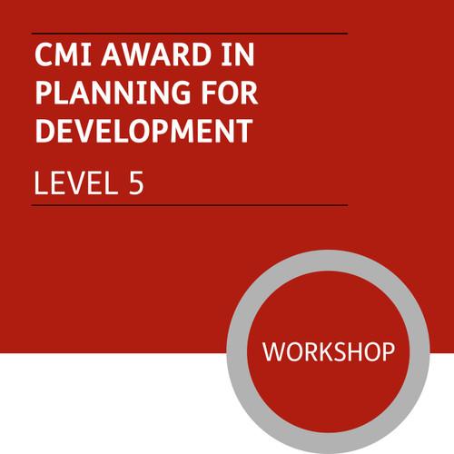 CMI Diploma in Managment and Leadership (Level 5) - Planning for Development Module - Premium/Workshops
