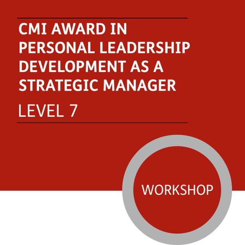 CMI Diploma in Strategic Management and Leadership (Level 7) - Personal Leadership Development as a Strategic Manager Module - Premium/Workshops