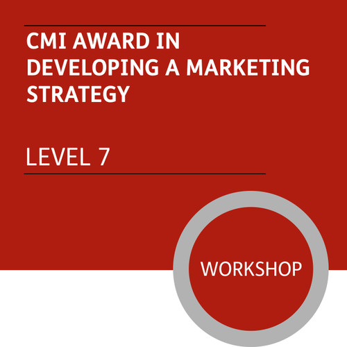 CMI Diploma in Strategic Management and Leadership (Level 7) - Developing a Marketing Strategy Module - Premium/Workshops