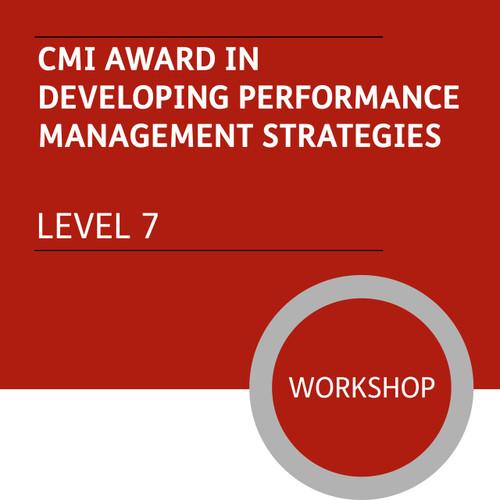 CMI Diploma in Strategic Management and Leadership (Level 7) - Developing Performance Management Strategies Module - Premium/Workshops