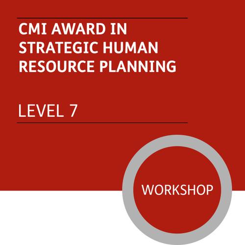 CMI Diploma in Strategic Management and Leadership (Level 7) - Strategic Human Resource Planning  Module - Premium/Workshops