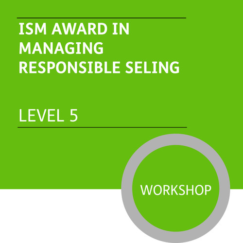 ISM Diploma in Sales and Account Management (Level 5) - Managing Responsible Selling Module - Premium/Workshops